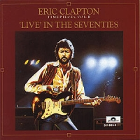 Clapton, Eric Timepieces, Volume 2  Live In The