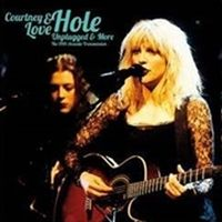 Love, Courtney & Hole Unplugged & More -deluxe-