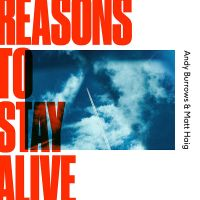 Burrows, Andy & Matt Haig Reasons To Stay Alive