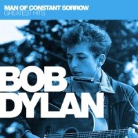 Dylan, Bob Man Of Constant Sorrow: Greatest Hits/ Jewelcase
