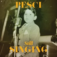 Pesci, Joe Pesci... Still Singing