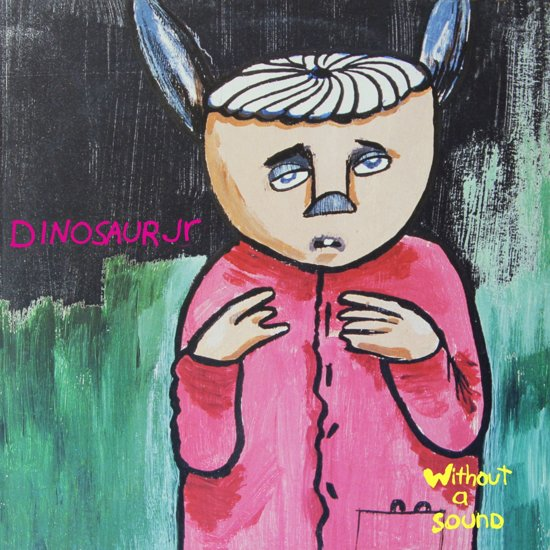 Dinosaur Jr. Without A Sound -deluxe-