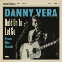 Vera, Danny Hold On To Let Go / Pressure Makes Diamonds
