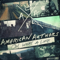 American Authors Oh, What A Life