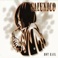 Calexico Hot Rail