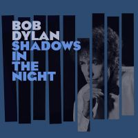 Dylan, Bob Shadows In The Night