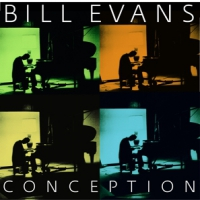 Evans, Bill Conception