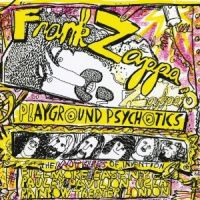 Frank Zappa, The Mothers Of Inventi Playground Psychotics