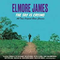 James, Elmore Sky Is Crying -remaster-