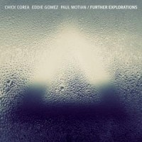 Corea, Chick / Eddie Gomez / Paul Motian Further Explorations