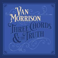 Morrison, Van Three Chords And The Truth