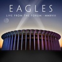 Eagles Live From The Forum Mmxviii / 2cd+dvd -cd+dvd-