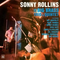 Rollins, Sonny And The Big Brass, Trio & Quintet