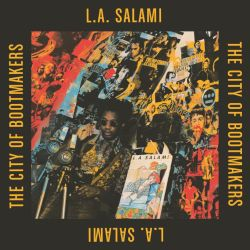 L.a. Salami The City Of Bootmakers
