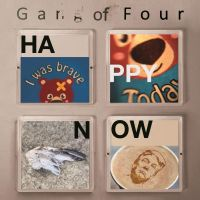 Gang Of Four Happy Now