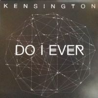 Kensington Do I Ever