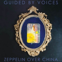 Guided By Voices Zeppelin Over China