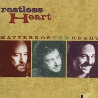 Restless Heart Matters Of The Heart