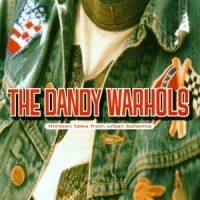 Dandy Warhols, The Thirteen Tales From Urban Bohemia