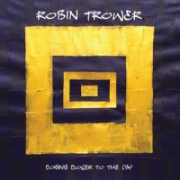 Trower, Robin Coming Closer To The Day