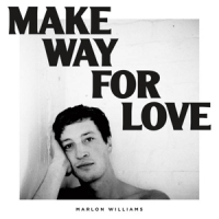 Williams, Marlon Make Way For Love (limited White)