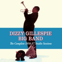 Gillespie, Dizzy Complete 1956-57 Studio Sessions