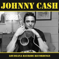 Cash, Johnny Louisiana Hayride Recordings