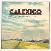 Calexico Thread That Keeps Us
