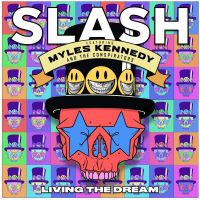 Slash (featuring Myles Kennedy) Living The Dream