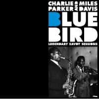 Parker, Charlie Bluebird - Legendary Savoy Sessions