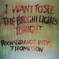 Richard & Linda Thompson I Want To See The Bright Lights Ton