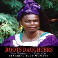 Documentary Roots Daughters -women Of Rastafari