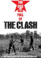 Clash Rise And Fall Of The Clash