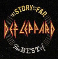Def Leppard The Story So Far  The Best Of Def L
