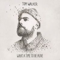 Walker, Tom What A Time To Be Alive -download-