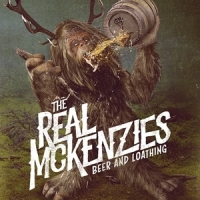 Real Mckenzies, The Beer And Loathing