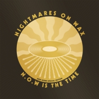 Nightmares On Wax N.o.w. Is The Time:deep..