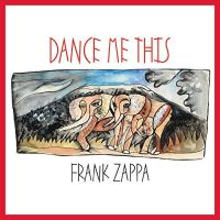 Zappa, Frank Dance Me This