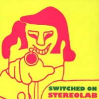 Stereolab Switched On