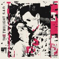 Twilight Sad, The It Won't Be Like This All The Time