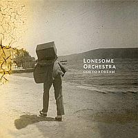 Lonesome Orchestra Ode To A Dream