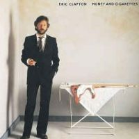 Clapton, Eric Money And Cigarettes -reissue-