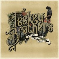 Teskey Brothers, The Run Home Slow