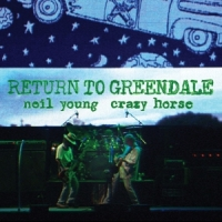 Young, Neil & Crazy Horse Return To Greendale