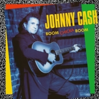 Cash, Johnny Boom Chicka Boom