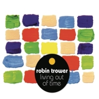 Trower, Robin Living Out Of Time -digi-