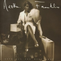 Franklin, Aretha Love All The Hurt Away -expanded-