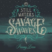 Pennyleen Still Waters / Savage Waves
