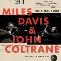 Davis, Miles / John Coltrane Bootleg Series 6: The Final Tour