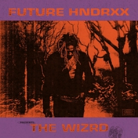 Future Future Hndrxx Presents: The Wizrd
